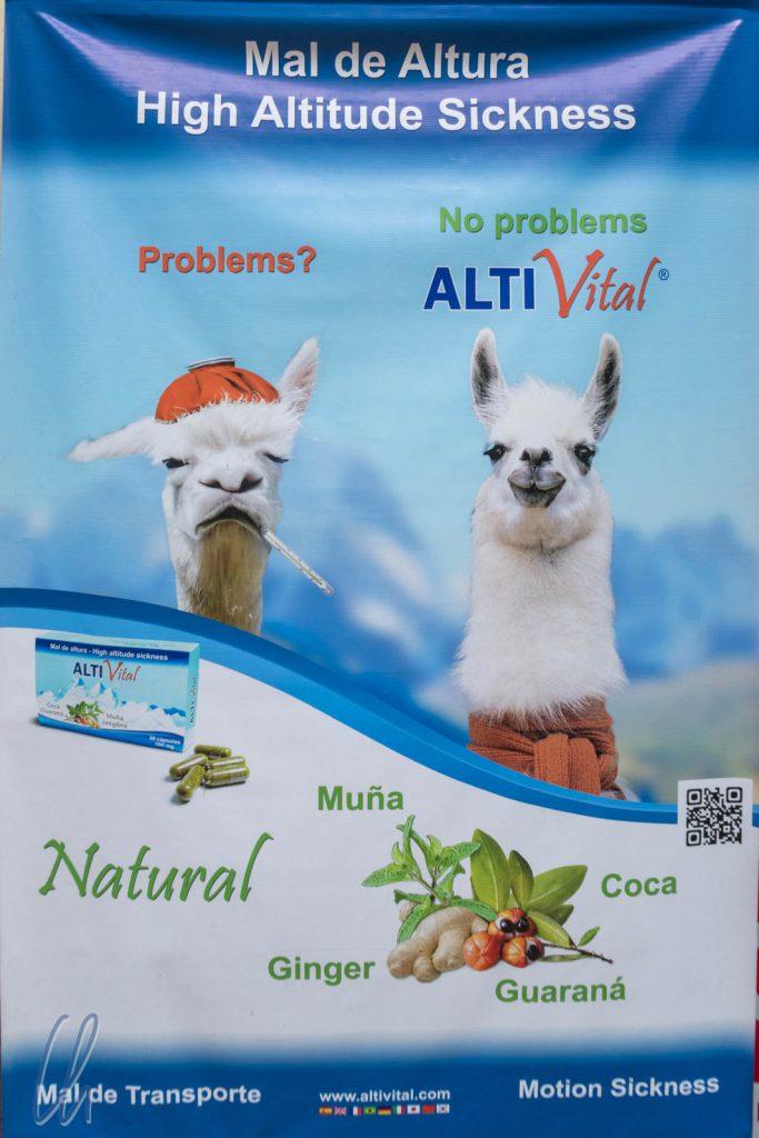 Die Höhe kann in Peru zum Problem werden. Ob das beworbene Produkt hilft können wir nicht beurteilen, aber das Plakat hat uns gefallen :)